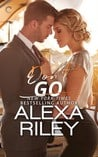 Don't Go (For You, #3) by Alexa Riley